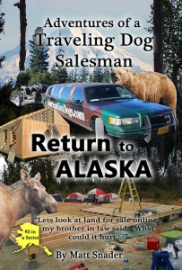 Adventures of a Traveling Dog Salesman - Return to Alaska | Book 2