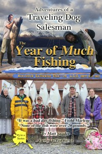 Adventures of a Traveling Dog Salesman - The Year of Much Fishing | Book 3
