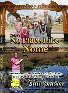 Adventures of a Traveling Dog Salesman - No Place Like Nome | Book 5