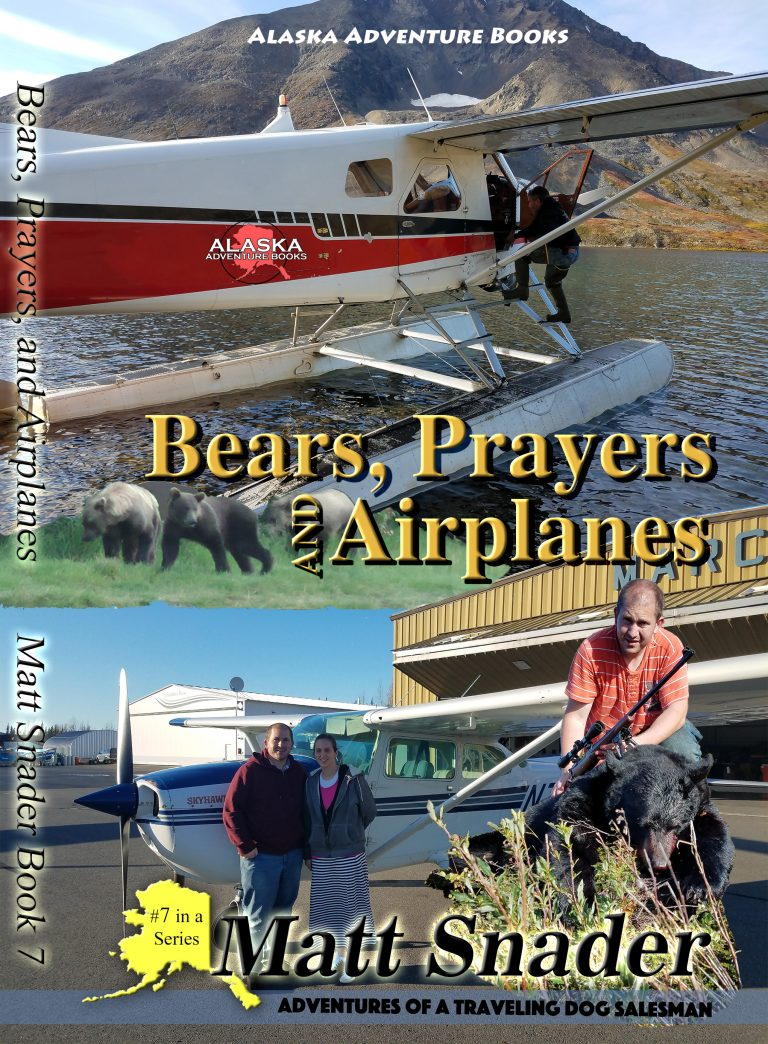 Bears, Prayers, and Airplanes - Snader Alaska Adventure Books